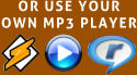 OR USE YOUR OWN MP3 PLAYER